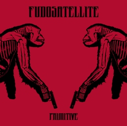 FUDO SATELLITE - PRIMITIVE (OUT APR 20TH 2009)