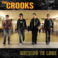 THE CROOKS - NOTHING TO LOSE