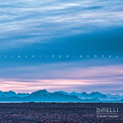 DINELLI & SNF ENSEMBLE - LIBERI PER SEMPRE