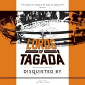 DISQUIETED BY - LORDS OF TAGADà