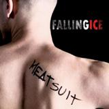 FALLINGICE - MEATSUIT