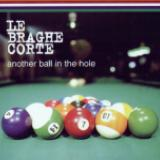 LE BRAGHE CORTE - ANOTHER BALL IN THE HOLE