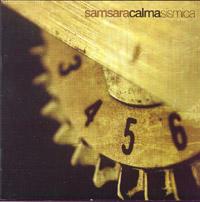 SAMSARA - CALMA SISMICA