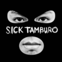 SICK TAMBURO - SICK TAMBURO